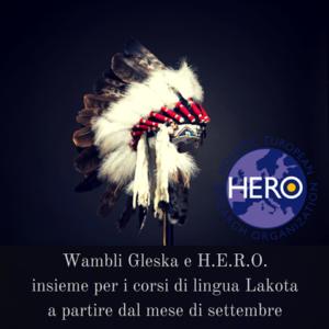 Associazione di Promozione Sociale H.E.R.O. e Associazione Culturale Wambli Gleska